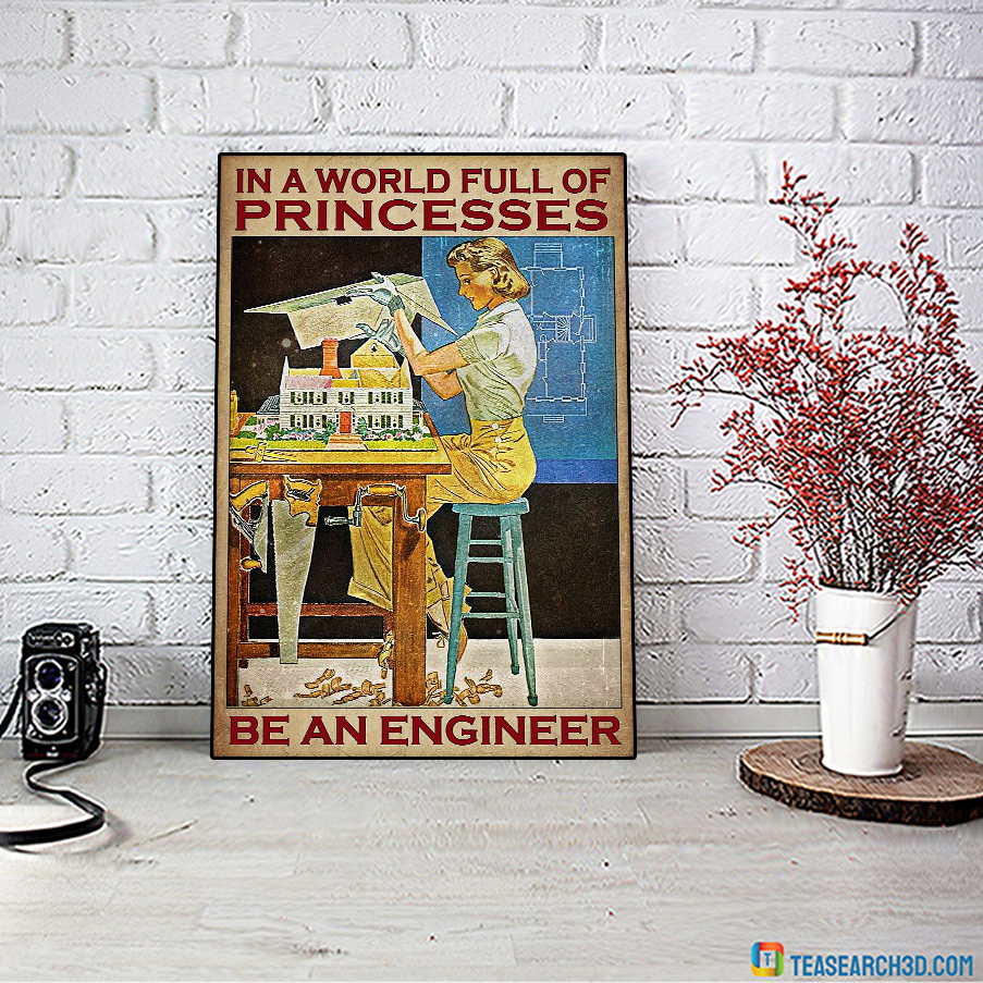 Girl in a world full of princess be an engineer poster A2