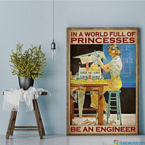 Girl in a world full of princess be an engineer poster A3