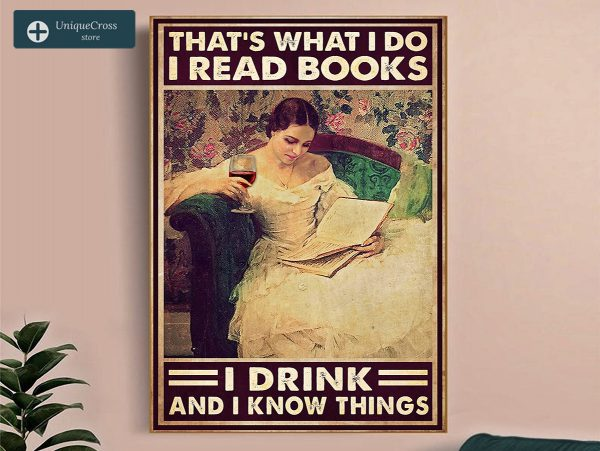 Girl that's what I do I read books I drink and I know things poster A3