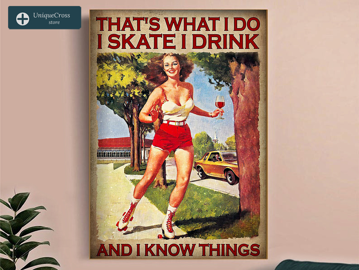 Girl that's what I do I skate I drink and I know things poster A1