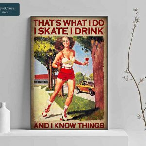 Girl that's what I do I skate I drink and I know things poster A2