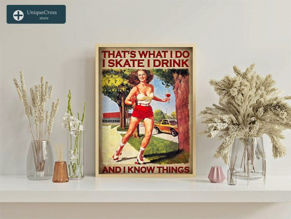 Girl that's what I do I skate I drink and I know things poster A3