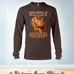 God's mercy is bigger than any of your mistake long sleeve