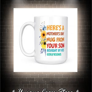 Here's A Mother's Day Mug From Your Son Bought By His Girlfriend Mug 2