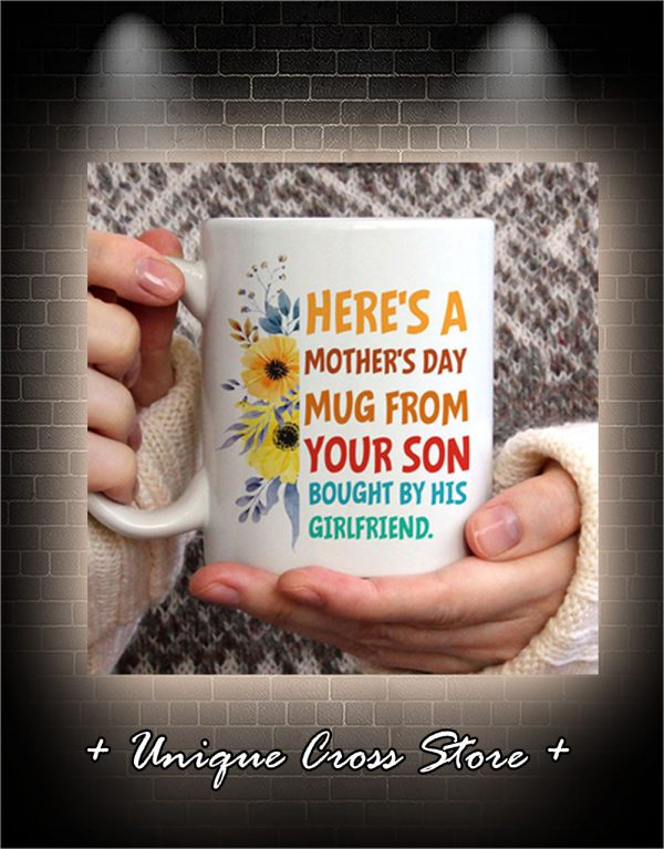Here's A Mother's Day Mug From Your Son Bought By His Girlfriend Mug