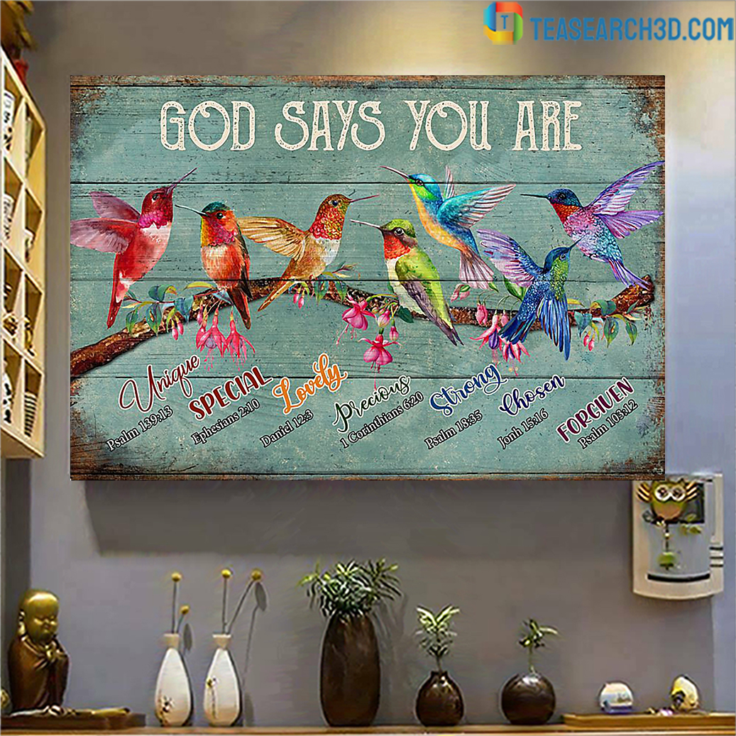 Hummingbirds God Says You Are Poster A2