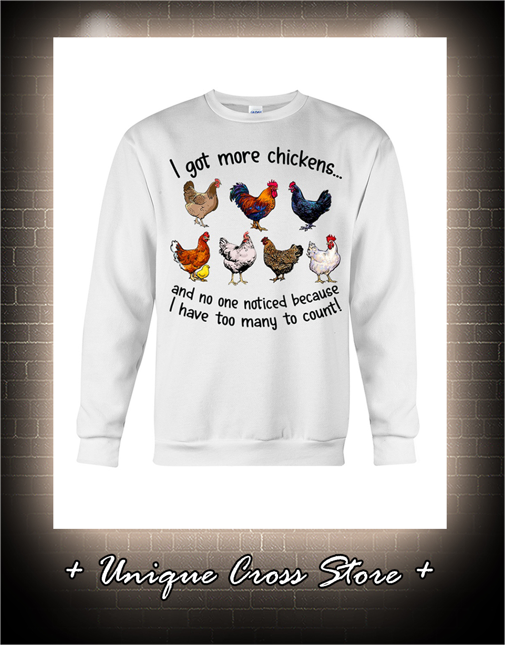 I Got More Chickens And No One Noticed Because I Have Too Many To Count sweater