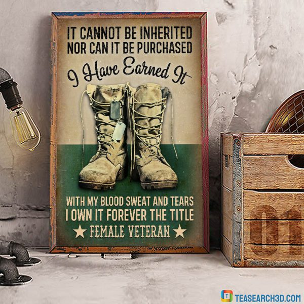 I Have Earned It Female Veteran Poster A1