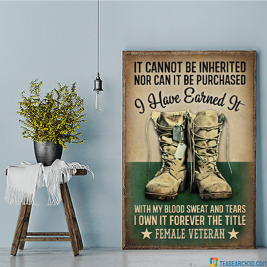 I Have Earned It Female Veteran Poster A3