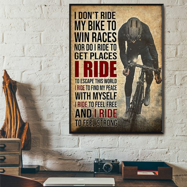 I don't ride my bike to win races poster A2