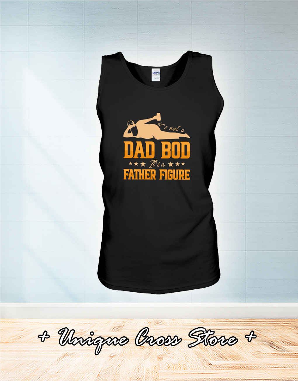 It's Not A Dad Bod It's A Father Figure tank