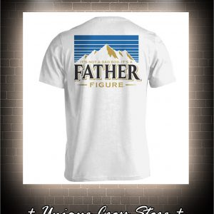 It's not a dad bob it's a father figure shirt