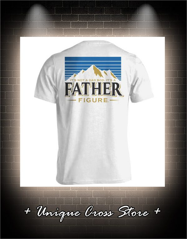 It's not a dad bob it's a father figure shirt back