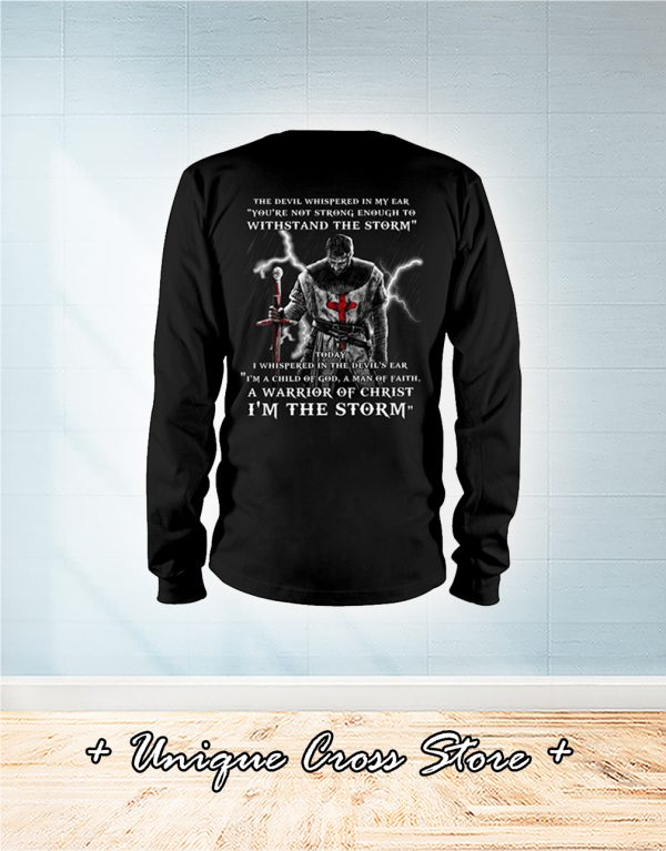 Knight The Devil Whispered In My Ear You're Not Strong Enough To Withstand The Storm long sleeve