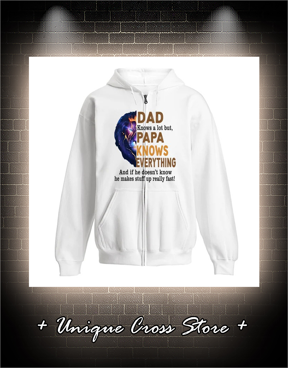 Lion dad know a lot but papa knows everything zip hoodie