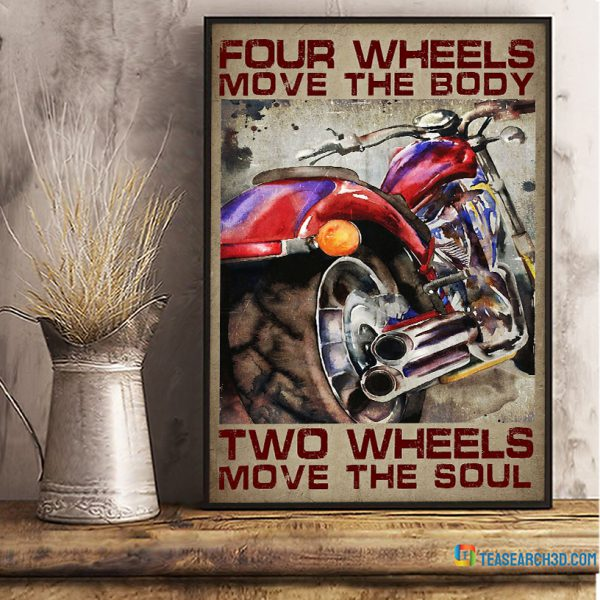 Motorcycle four wheels move the body two wheels move the soul poster A1