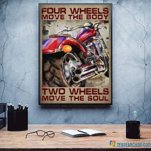 Motorcycle four wheels move the body two wheels move the soul poster A2