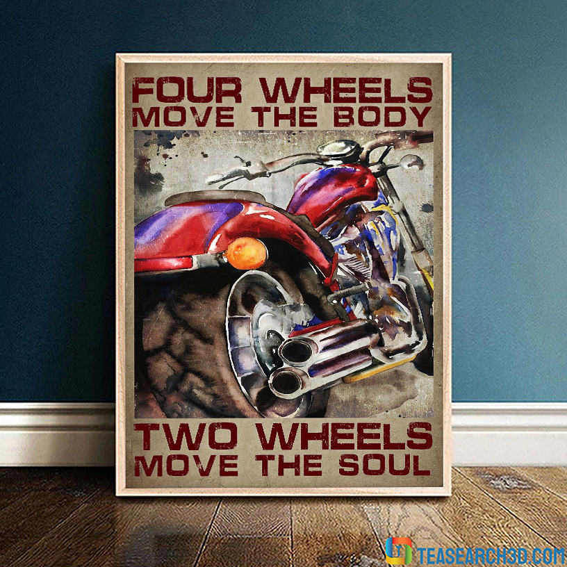 Motorcycle four wheels move the body two wheels move the soul poster A3