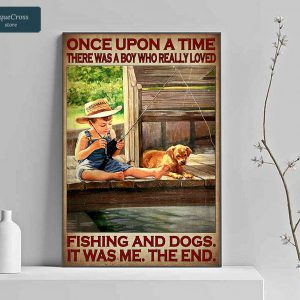 Once upon a time there was a boy who really loved fishing and dogs poster A2