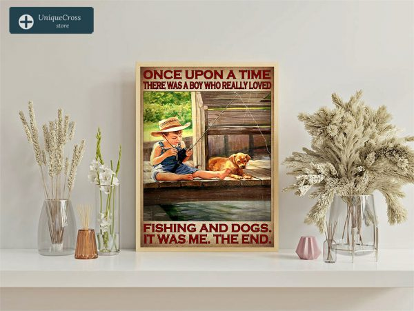 Once upon a time there was a boy who really loved fishing and dogs poster A3