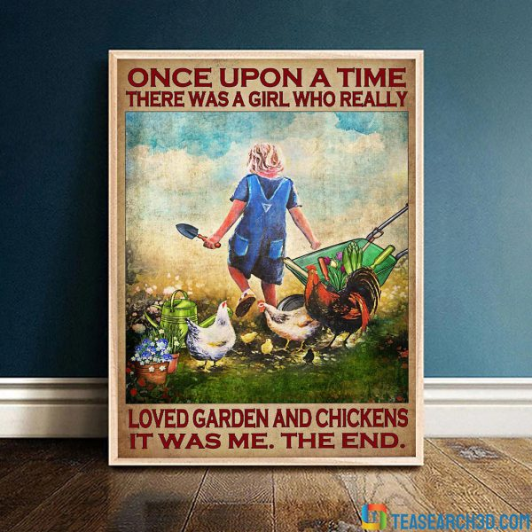 Once upon a time there was a girl who really loved garden and chickens poster