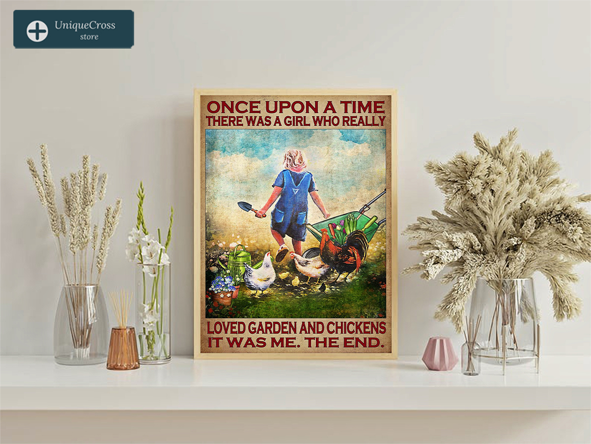 Once upon a time there was a girl who really loved garden and chickens poster A1