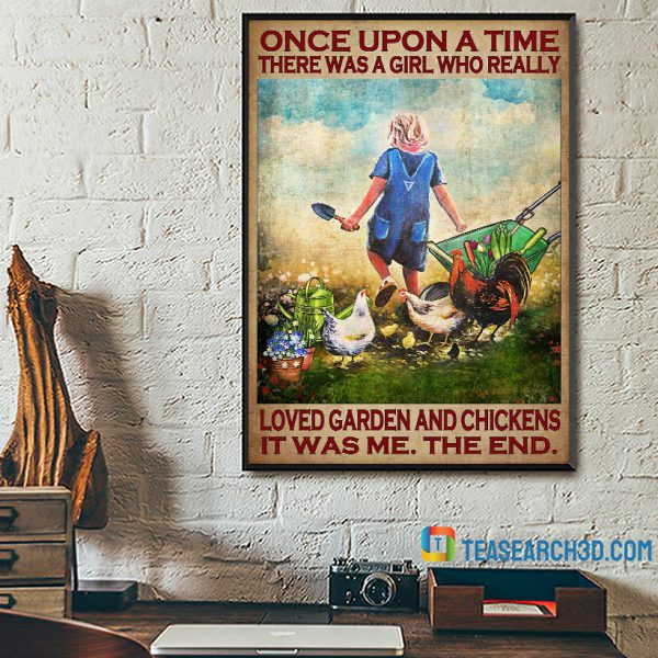 Once upon a time there was a girl who really loved garden and chickens poster A2