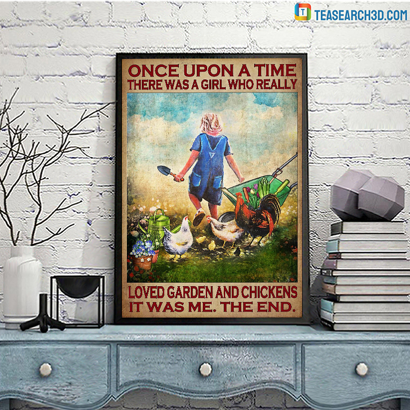 Once upon a time there was a girl who really loved garden and chickens poster A3