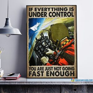 Pilot on aircraft if everything is under control poster
