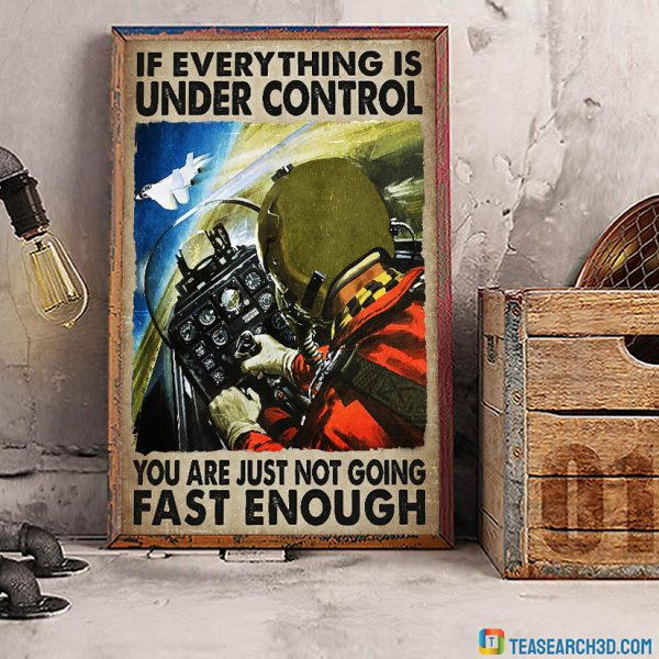 Pilot on aircraft if everything is under control poster A3