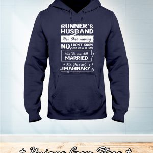 Runner's Husband Yes She's Running No I Don't Know When She'kk Be Home hoodie