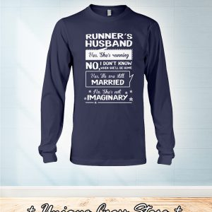 Runner's Husband Yes She's Running No I Don't Know When She'kk Be Home long sleeve