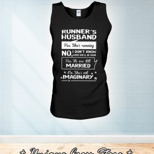Runner's Husband Yes She's Running No I Don't Know When She'kk Be Home tank