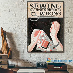 Sewing Because Murder Is Wrong Poster A1
