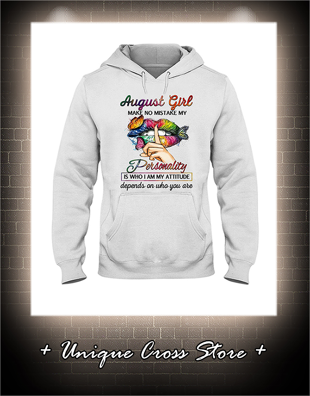 Shut Up Lips Butterfly August Girl Make No Mistake My Personality Is Who I Am My Attitude hoodie