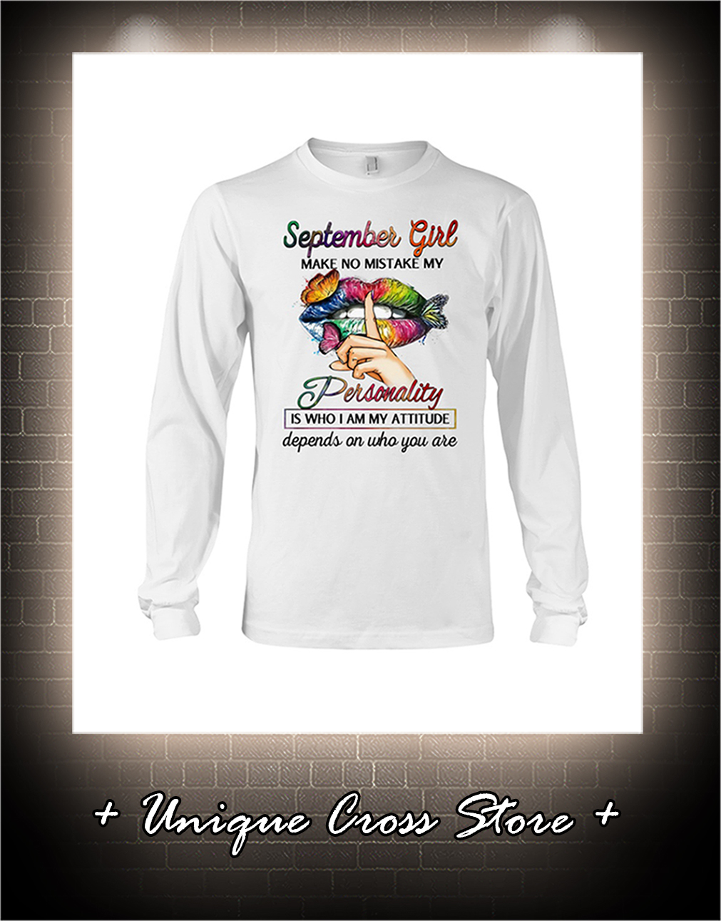 Shut Up Lips Butterfly September Girl Make No Mistake My Personality Is Who I Am My Attitude long sleeve