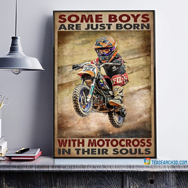Some Boys Are Just Born With Motocross In Their Souls Poster A1