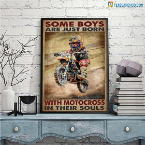 Some Boys Are Just Born With Motocross In Their Souls Poster A3