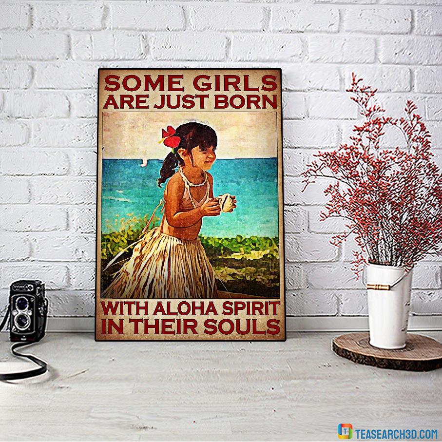 Some Girls Are Just Born With Aloha Spirit In Their Souls Poster A1