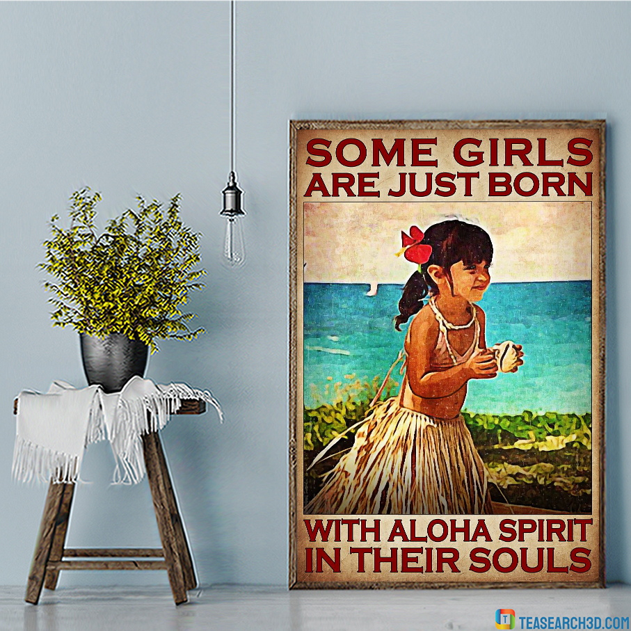 Some Girls Are Just Born With Aloha Spirit In Their Souls Poster A2