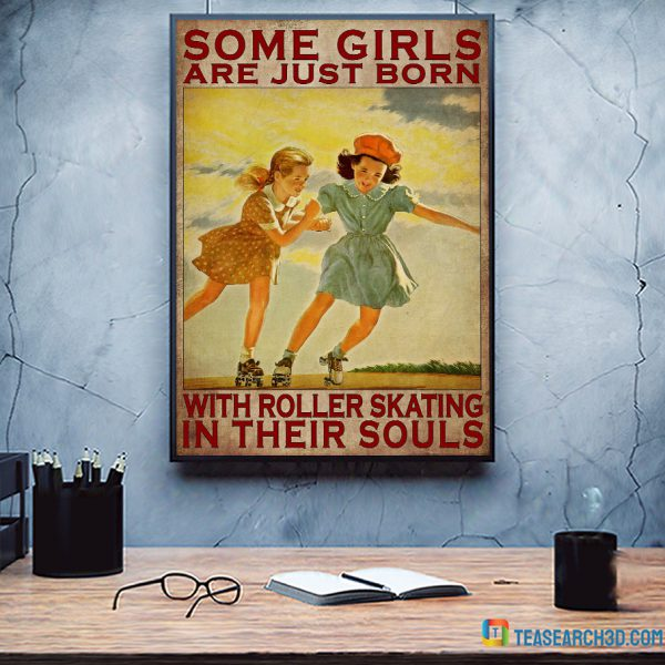 Some Girls Are Just Born With Roller Skating In Their Souls Poster A2