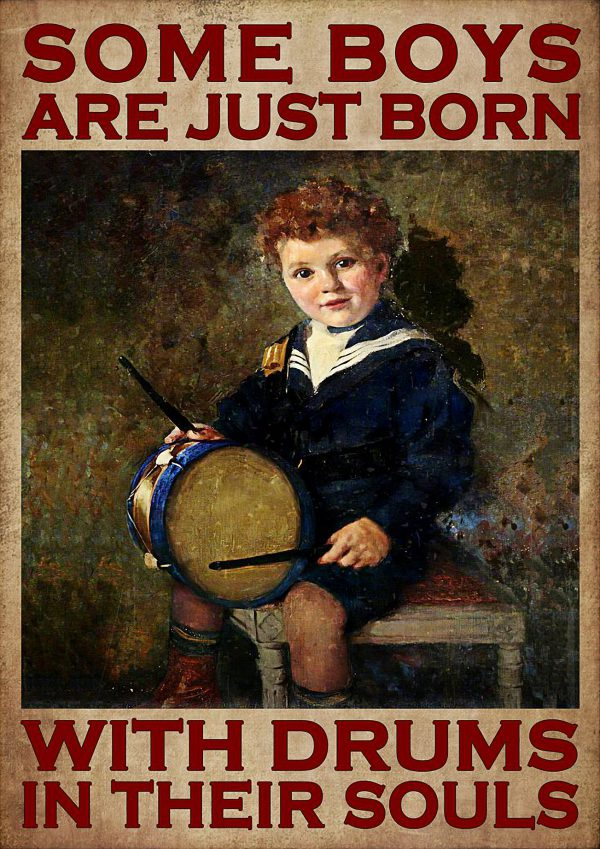 Some boys are just born with drums in their souls poster