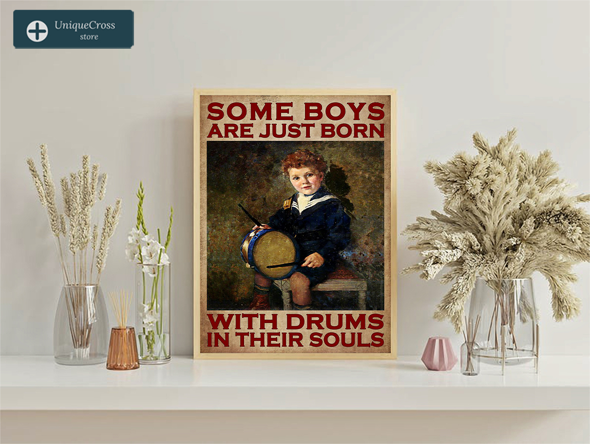 Some boys are just born with drums in their souls poster A1