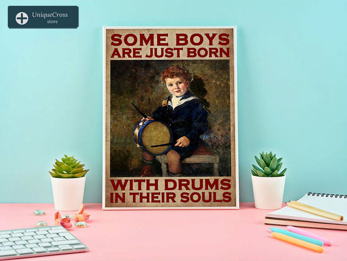 Some boys are just born with drums in their souls poster A2