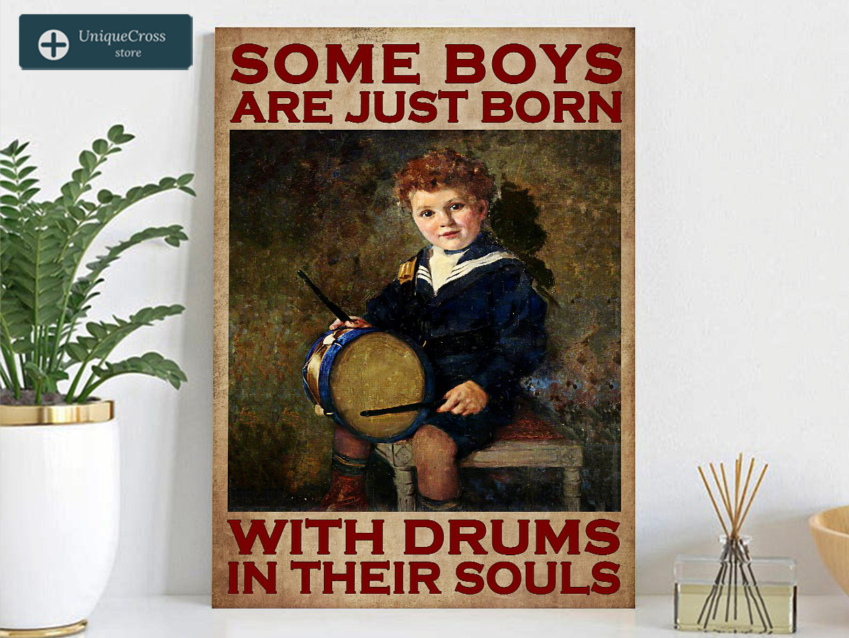 Some boys are just born with drums in their souls poster A3