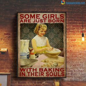 Some girls are just born with baking in their souls poster
