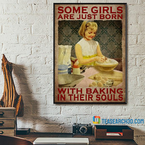 Some girls are just born with baking in their souls poster A1