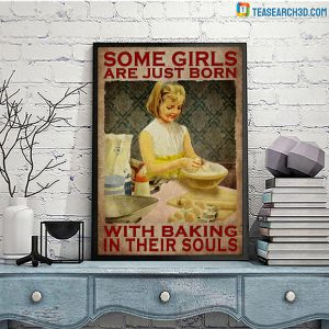 Some girls are just born with baking in their souls poster A2
