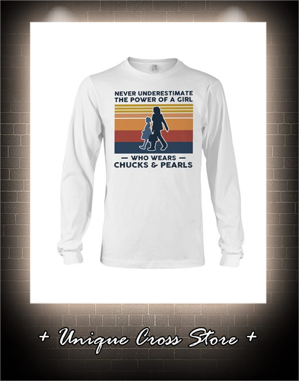 Vintage Never Underestimate The Power Of A Girl Who Wears Chucks And Pearls long sleeve