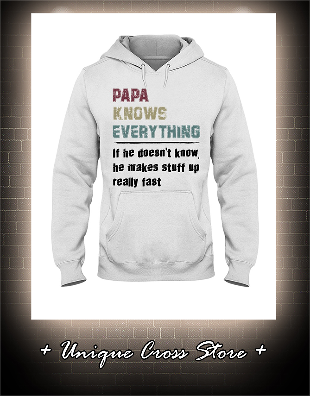 Vintage Papa Knows Everything If He Doesn't Know He Makes Stuff Up Really Fast hoodie